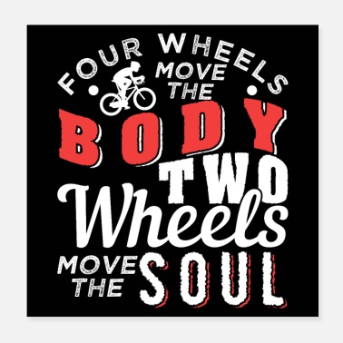 Move Two Wheels Move The Soul Cycling - Poster
