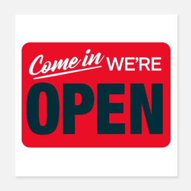 Open Come In, We're Open sign - Poster
