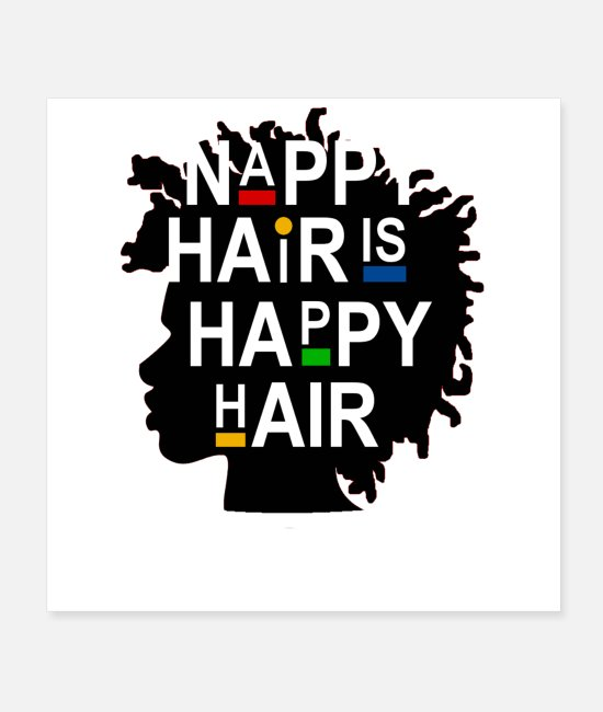 Hair Posters - Nappy Hair Is Happy Hair Black History Month - Posters white