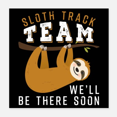 Running Sloth Track Team We'll Be There Soon - Poster