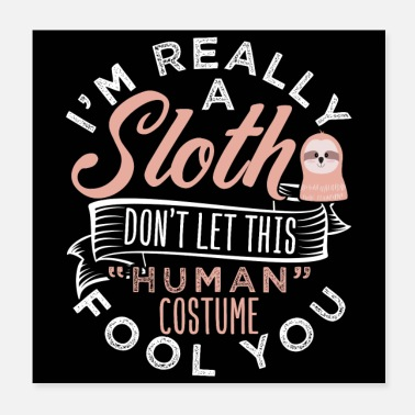 Sloth Funny Really A Sloth Halloween Costume - Poster