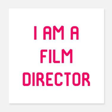 Film Crew I Am A Film Director Film School - Poster