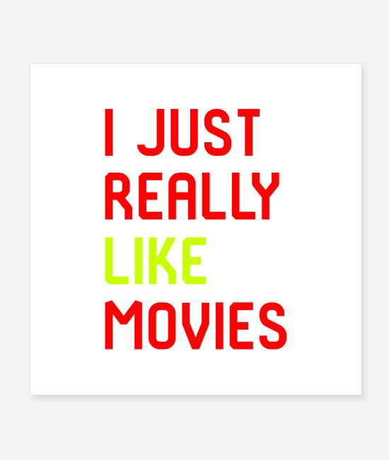 Movie Posters - I Just Really Like Movies - Posters white