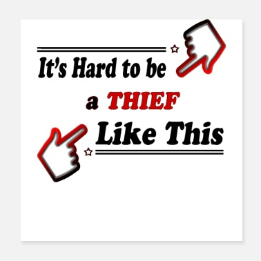 Thief Thief Like This - Funny Thief - Poster