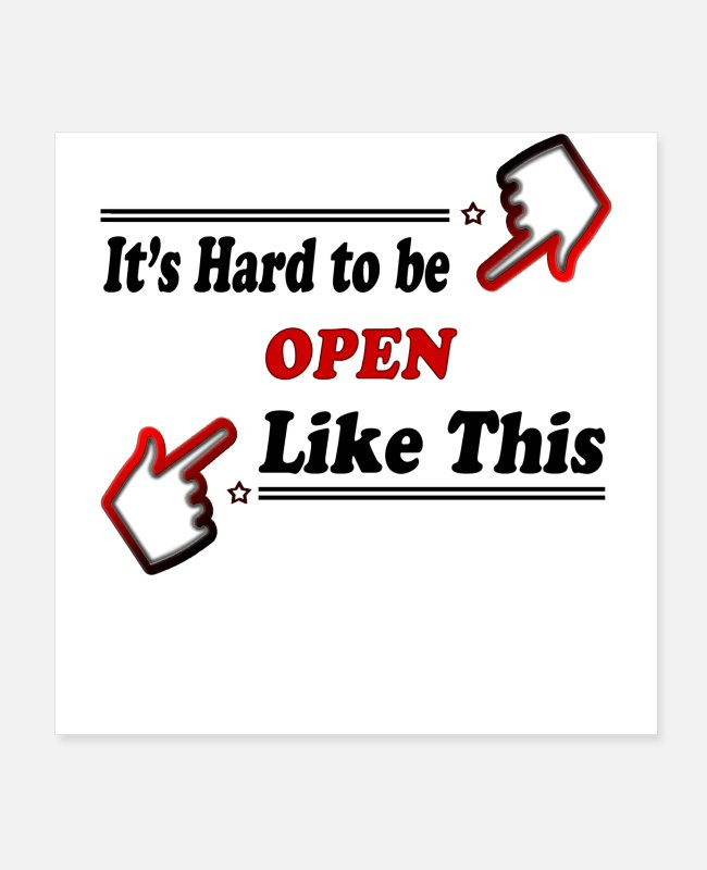 Cute Posters - Open Like This - Funny Open person - Posters white