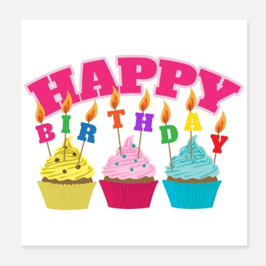 Happy Birthday Happy Birthday Candles Cupcakes - Gift Idea - Poster
