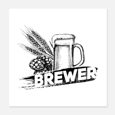 Malt Brewer Hop Malt Beer II Gift - Poster