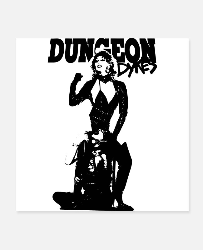 Bad Posters - DUNGEON DYKES - Posters white