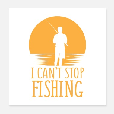 Rod I Can't Stop Fishing Introverts Gift - Poster