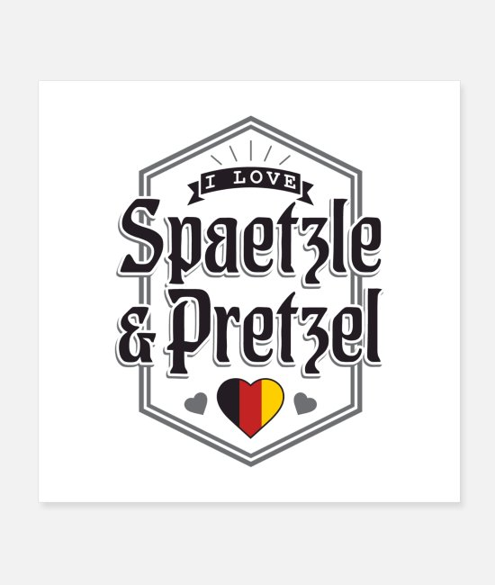 Quote Posters - I Love Spaetzle & Pretzel Gift - Posters white