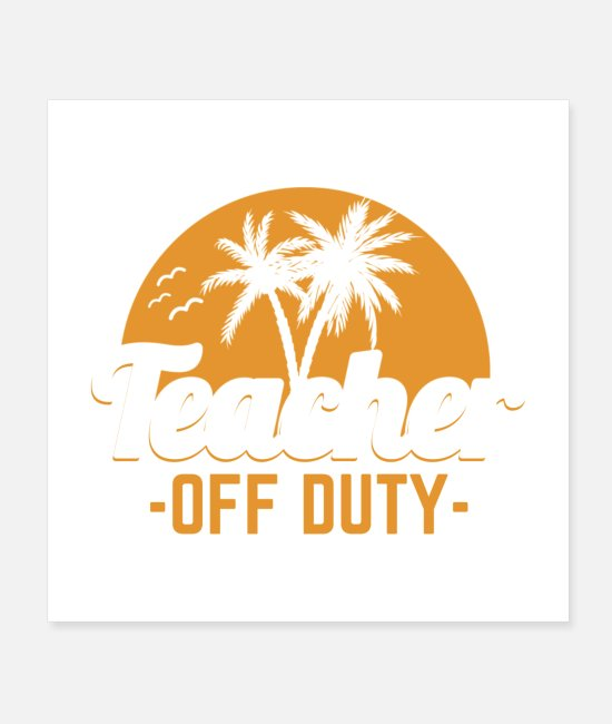 Womens Posters - Teacher Off Duty Last Day Of School Gift - Posters white