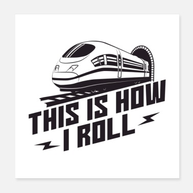 Railroad This Is How I Roll Train Conductor Gift - Poster