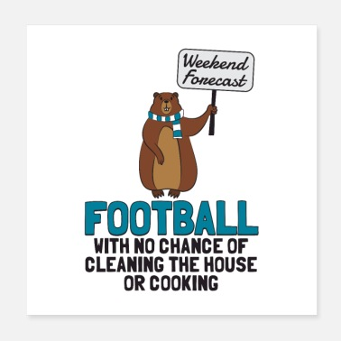 Forecast Weekend Forecast Football Gift - Poster