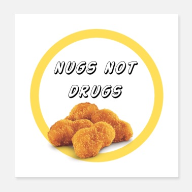 Drugs Nugs not drugs - Poster