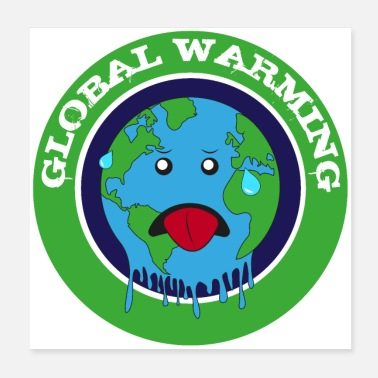 Warming earth global warming - Poster