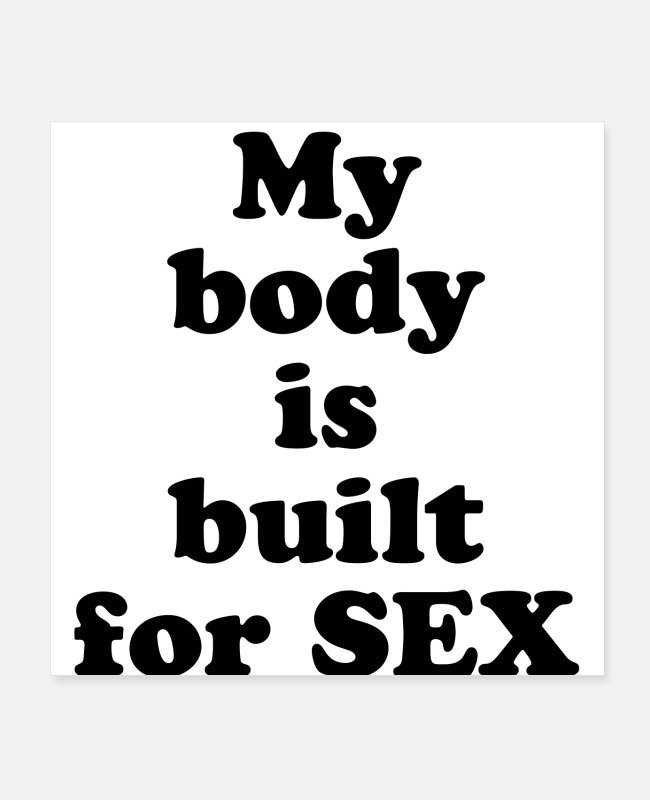 Quote Posters - BUILT FOR SEX - Posters white