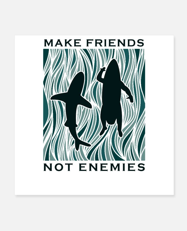 Shark Fin Posters - Make Friends Not Enemies Shark and Surfer Swimming - Posters white