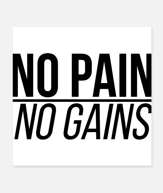 No Pain No Gain Posters - No Pain No Gains. Gym, fitness motivation slogan - Posters white