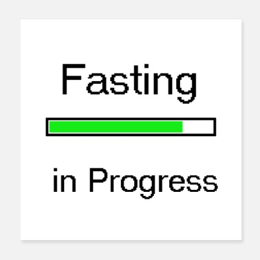 Fast Fasting in progress - Poster