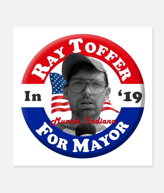 Mayor Posters - Ray Toffer for Mayor of Muncie - Posters white