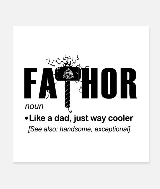 Thor Posters - Fa Thor Like Dad Just Way - Posters white