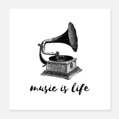 Saying Music Is Life - Vintage gramophone with saying - Poster