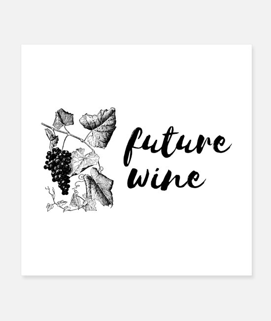 Wine Posters - Future Wine - Grapes with saying - Posters white