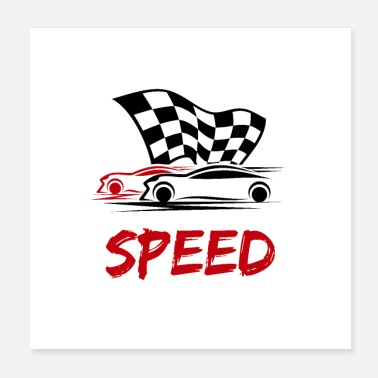Race Car Driver Speed - Race cars with race flag - Poster