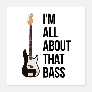 Bass Player I'm all about that bass - Poster