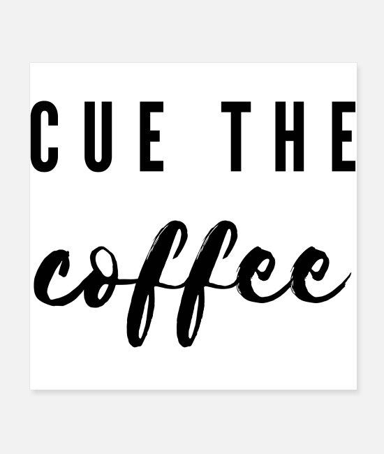 Lazy Posters - This is for the coffee lover in your life. - Posters white