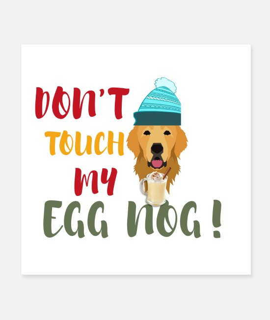 Egg Posters - Dont touch my egg nog - Posters white