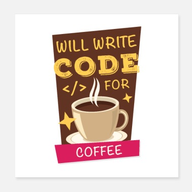 Code Will Write Code For Coffee - Poster