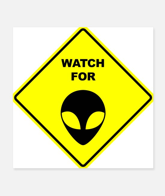 Conspiracy Posters - Watch for Grey Aliens Sign - Posters white