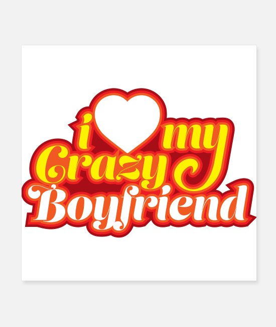 Friendship Posters - I love my crazy boyfriend - Posters white