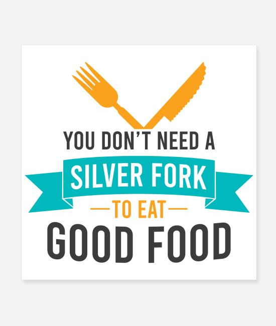 Self-love Posters - You don't need a silver fork to eat GOOD FOOD - Posters white