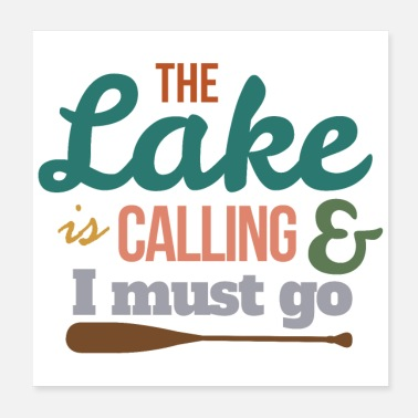 Puddle Canoe The Lake Is Calling And I Must Go Gift Idea - Poster