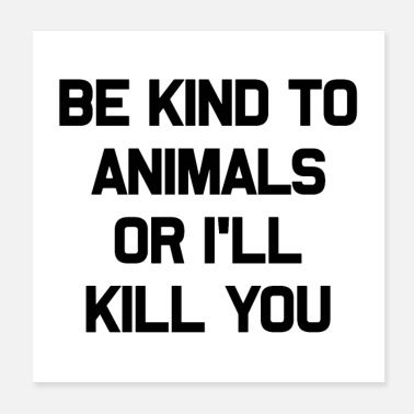 Kind Be kind to animals - Poster