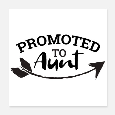 Aunt Aunt Promoted to Aunt Gift Idea - Poster