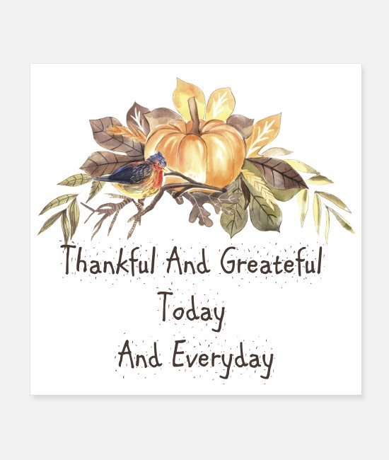Thankful Posters - Thankful And Greateful Today And Every Day - Posters white