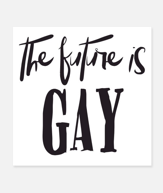 Gay Pride Posters - The future is gay - Posters white
