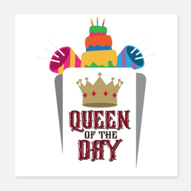 Party Birthday Queen of the day Birthday Party Gift Idea - Poster