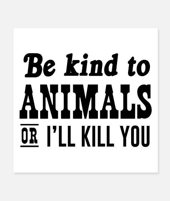 Guns Posters - Be kind to animals - Posters white