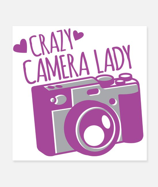 Printing Posters - Crazy camera lady - Posters white