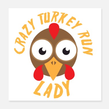 Turkey Crazy turkey run lady with gobble turkey face - Poster