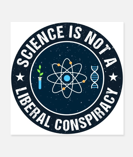 Chemistry Posters - Science is not a Liberal Conspiracy - Posters white