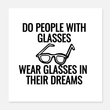 Wear do people with glasses wear glassess - Poster