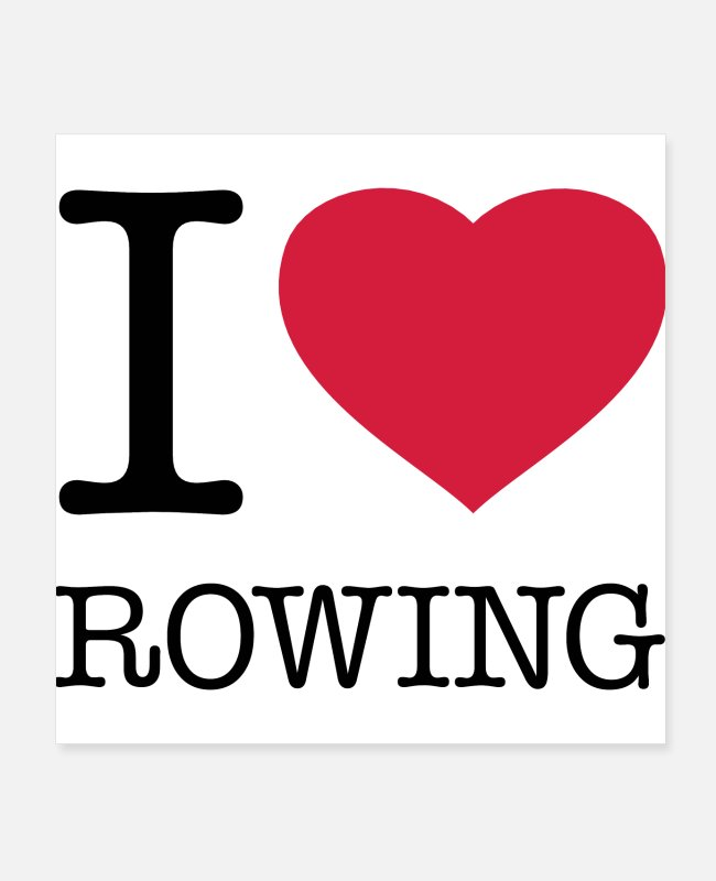 Rower Posters - I LOVE ROWING - Posters white