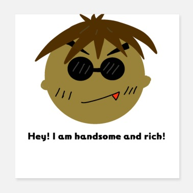 Wealthy I am handsome and rich: An arrogant/confident guy - Poster