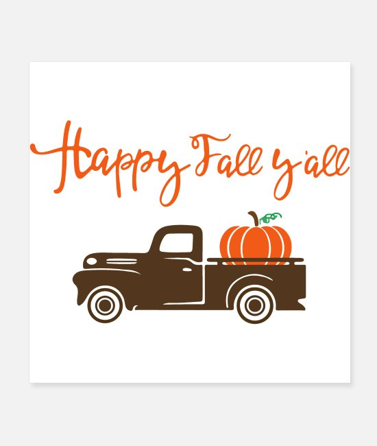 Classic Truck Posters - Happy Fall YALL Pumpkin Truck Shirt - Posters white