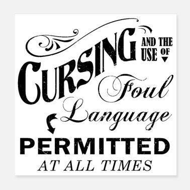Foul cursing and the use of foul language - Poster